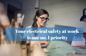 Your electrical safety at work is our no. 1 priority