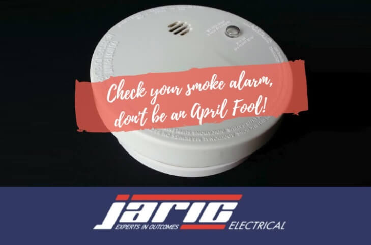 Don't be an April Fool, check your Smoke Alarm System!