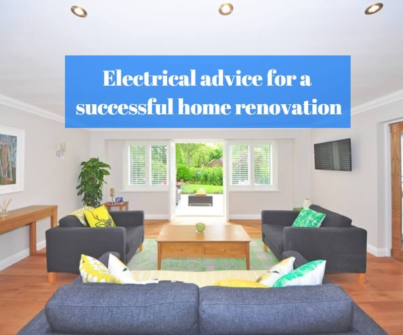 Electrical advice for a successful home renovation