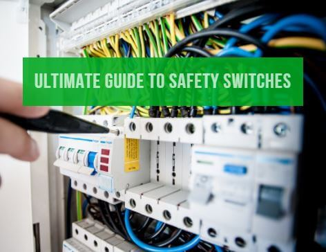 Safety first – the ultimate guide to safety switches