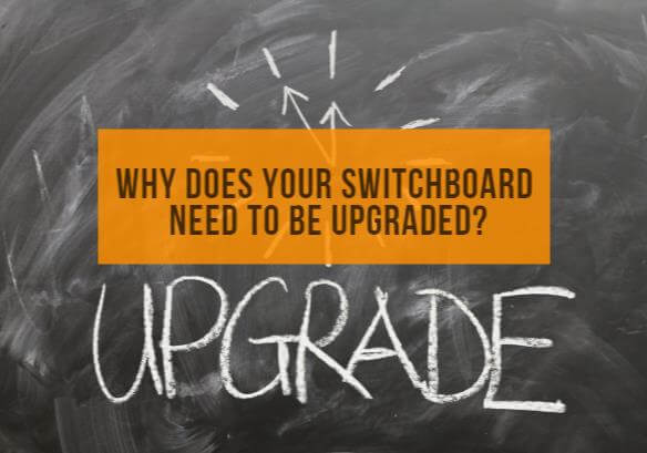 Why does your switchboard need to be upgraded?