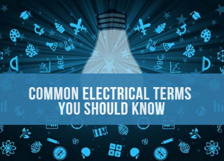 What are the most common electrical terms you should know?