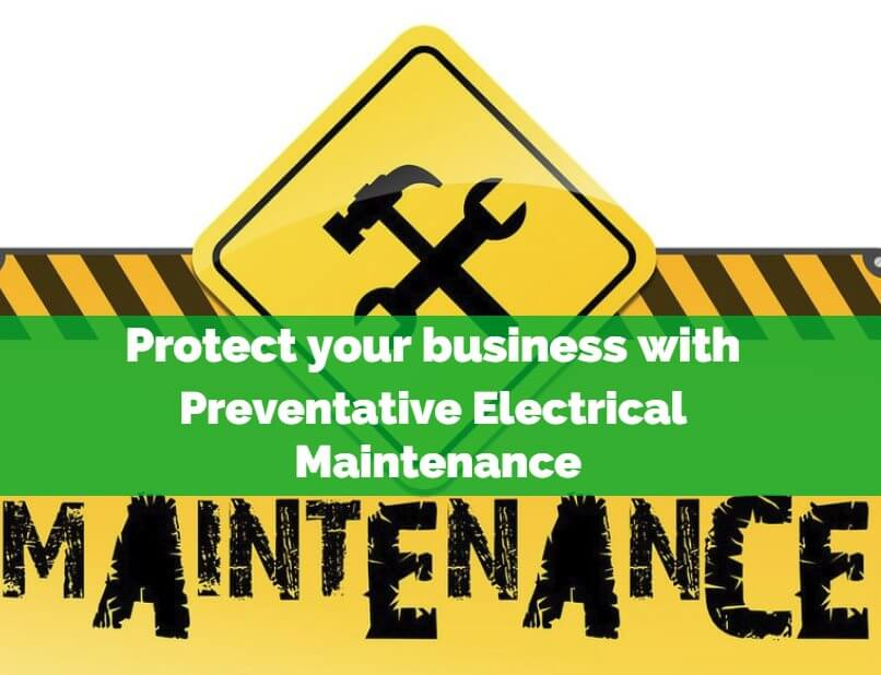 How to protect your business with Preventative Electrical Maintenance