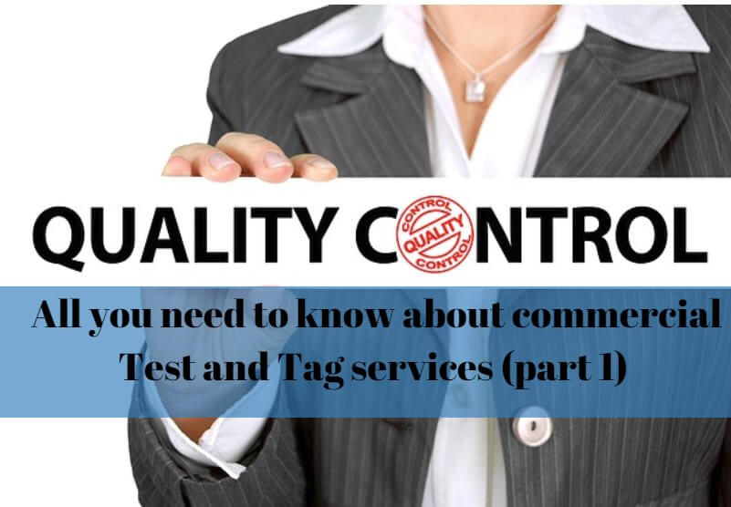 All you need to know about commercial Test and Tag services (part 1)