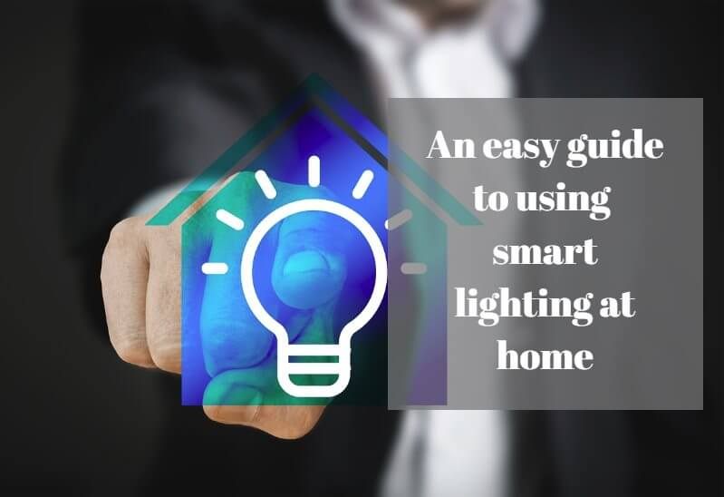 An easy guide to using smart lighting at home