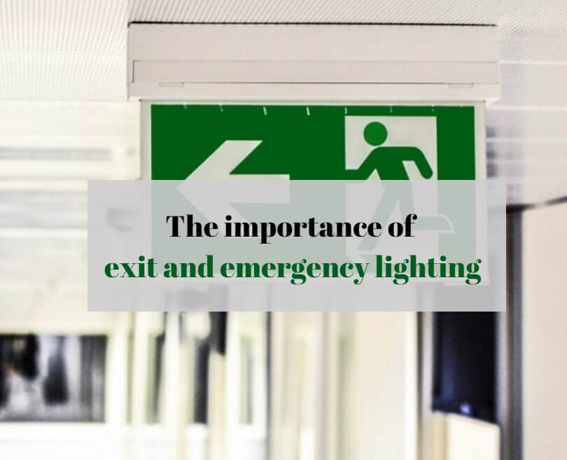 The importance of exit and emergency lighting
