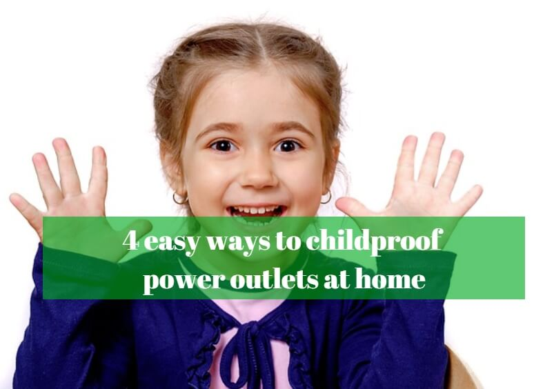 4 easy ways to childproof power outlets at home