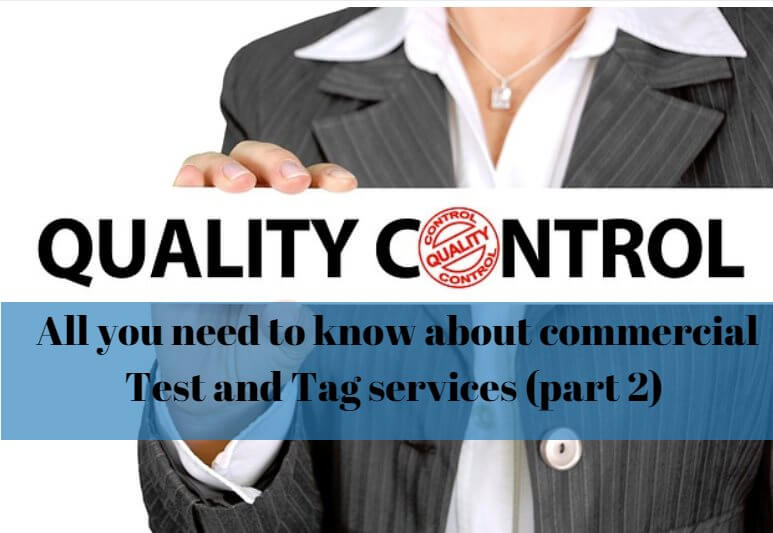 All you need to know about commercial test and tag services (part 2)