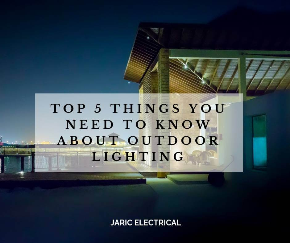 Top 5 things you need to know about outdoor lighting