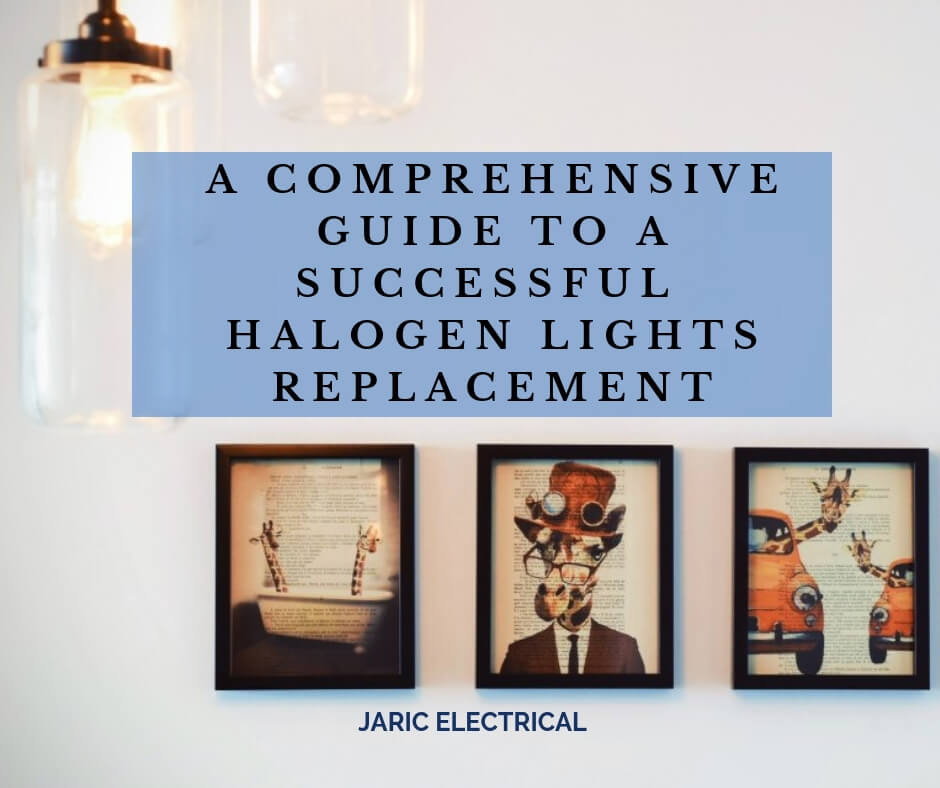 A comprehensive guide to a successful halogen lights replacement