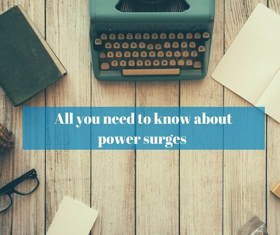 All you need to know about power surges