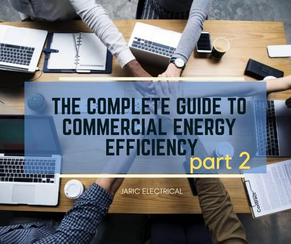 The complete guide to commercial energy efficiency – Part 2