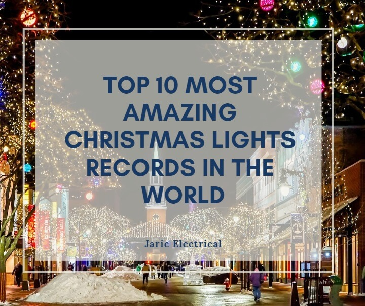 Top 10 most amazing Christmas lights records in the world