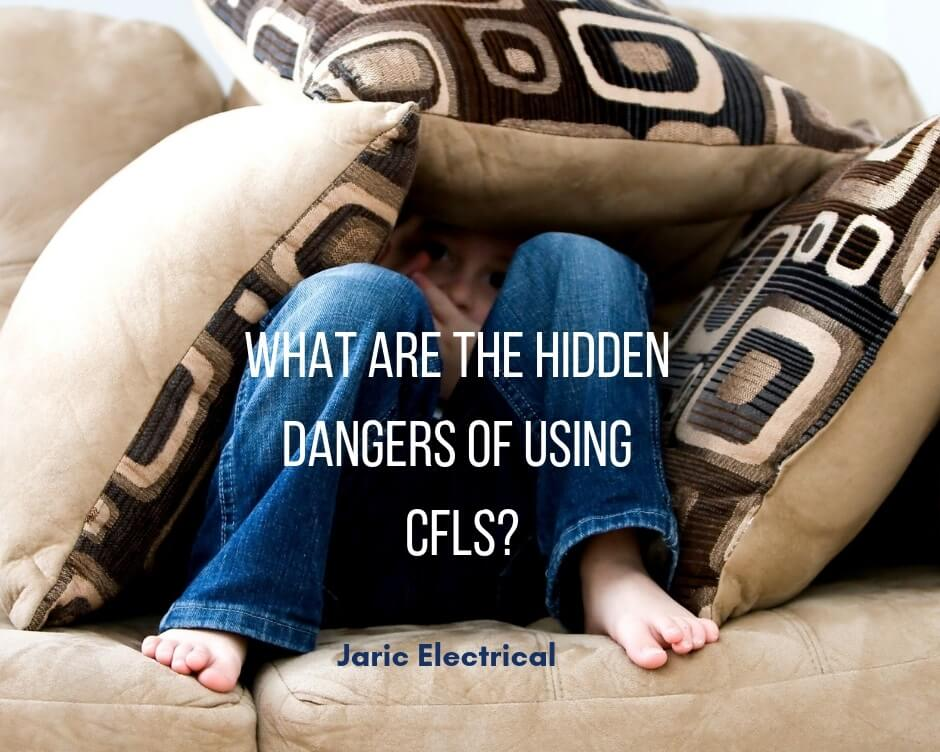 What are the hidden dangers of using CFLs?