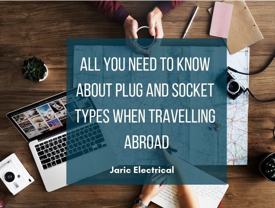 All you need to know about plug and socket types when travelling abroad
