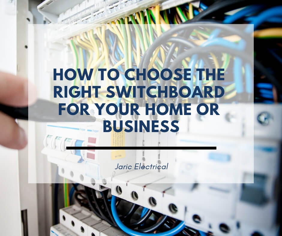 How to choose the right switchboard for your home or business