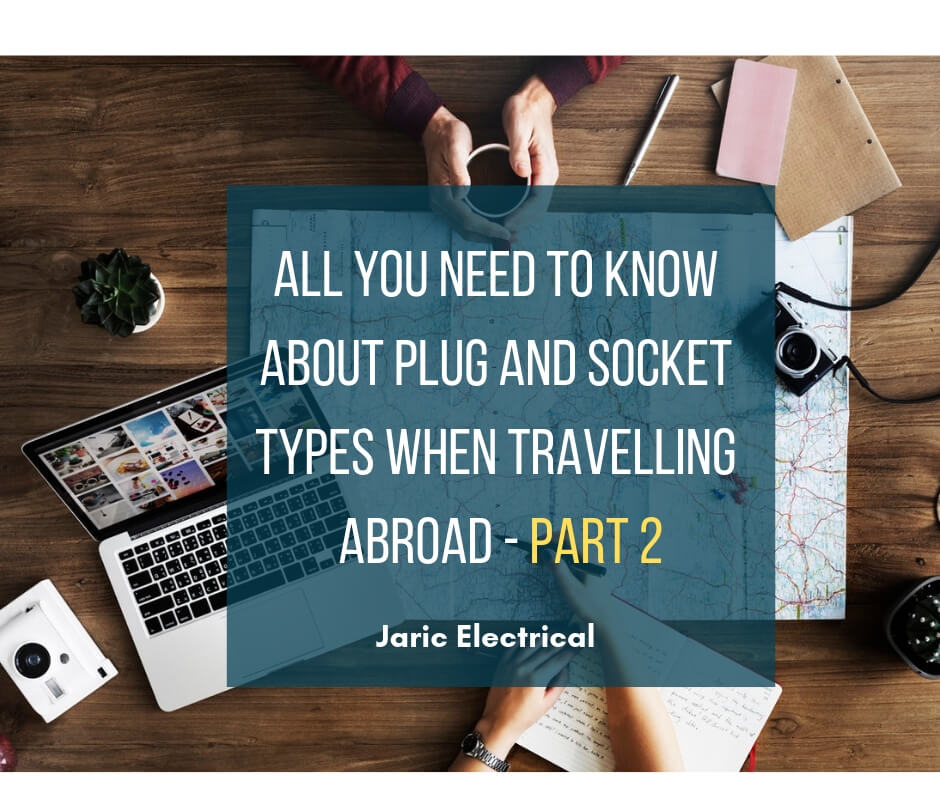 All you need to know about plug and socket types when travelling abroad – Part 2