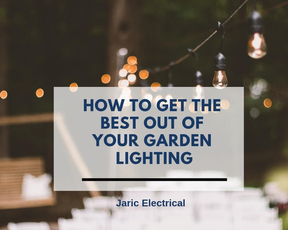How to get the best out of your garden lighting