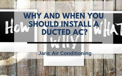 Why and when you should install a ducted AC