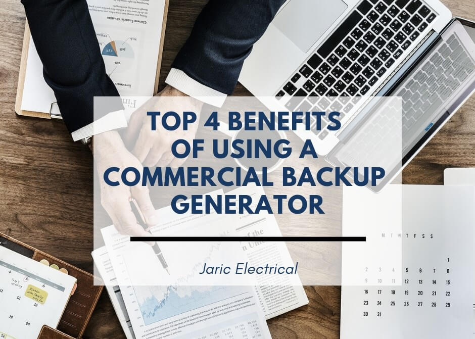 Top 4 benefits of using a commercial backup generator