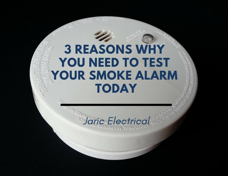 3 reasons why you need to test your smoke alarm today