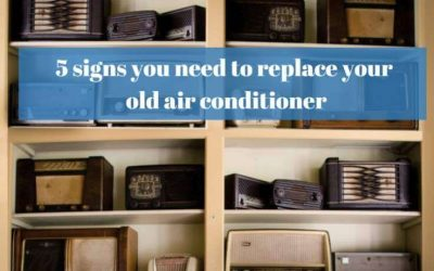 5 signs you need to replace your old air conditioner