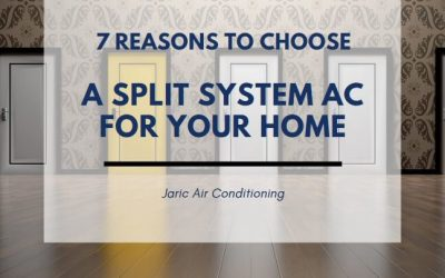 Top 7 reasons to choose a split system AC for your home