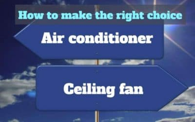 Air conditioner vs ceiling fan – how to make the right choice
