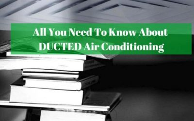 All You Need To Know About DUCTED Air Conditioning