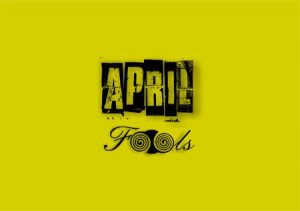 Don't be an April Fool