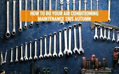 How to do your air conditioning maintenance this autumn