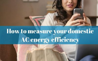 How to measure your domestic AC energy efficiency