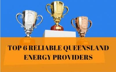 Top 6 reliable Queensland Energy Providers to work with in 2018 (part 1)
