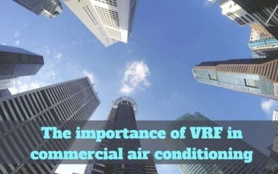 The importance of VRF in commercial air conditioning