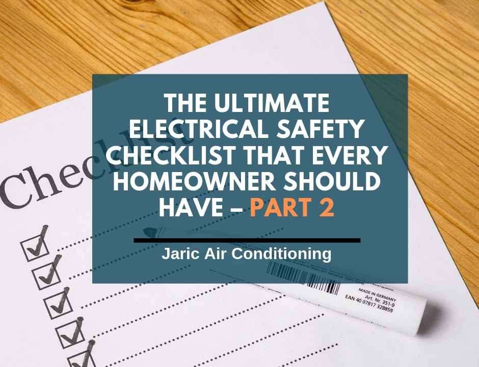 The ultimate electrical safety checklist that every homeowner should have – Part 2
