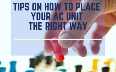 Tips on how to place your AC unit the right way