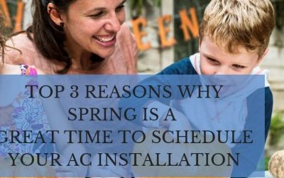 Top 3 reasons why spring is a great time to schedule your AC installation