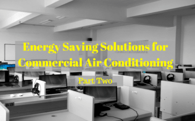 Remarkable Energy Saving Solutions for Commercial Air Conditioning (part 2)