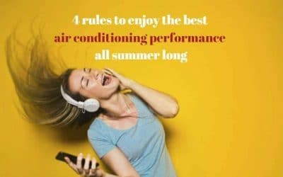 4 simple rules to enjoy the best air conditioning performance all summer long