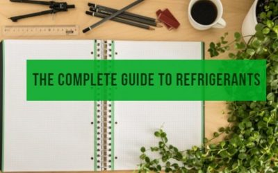 The complete guide to refrigerants